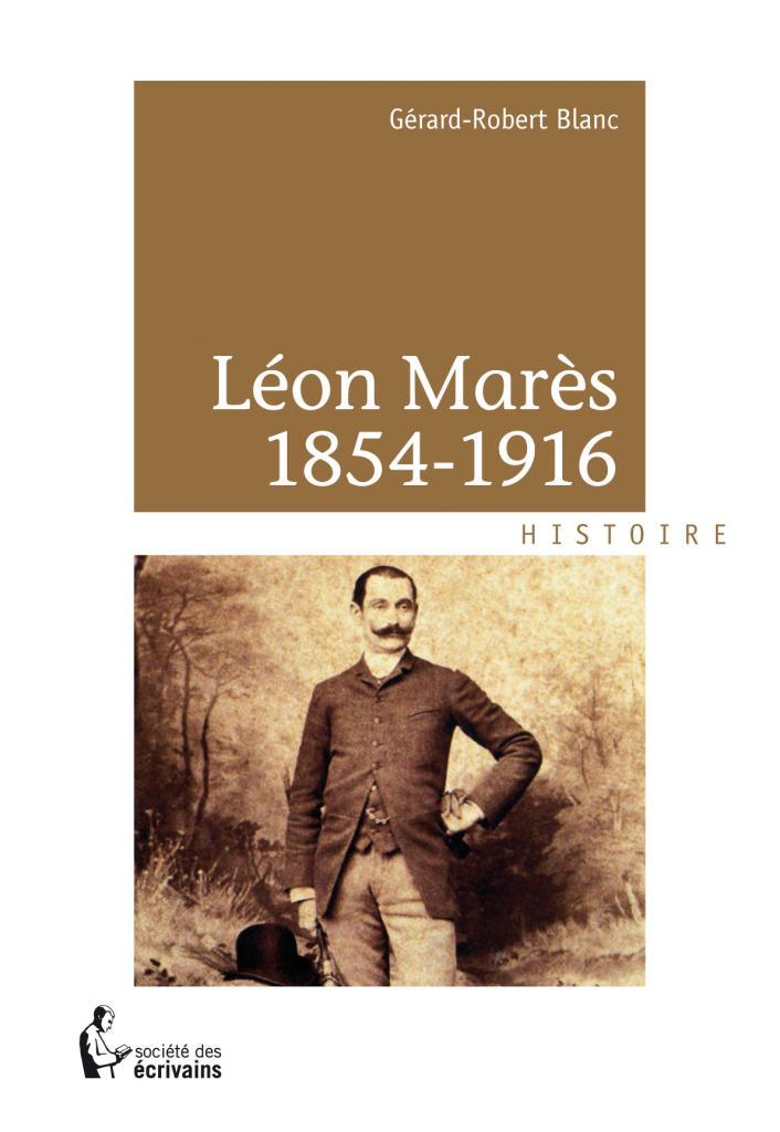 """Page couverture du livre """"Léon Marès 1854-1916"""" Sur le chemin d'un collectionneur, de Montpellier à Montrottier."""